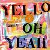 Yello - Oh Yeah! (Radex 99 bootleg)