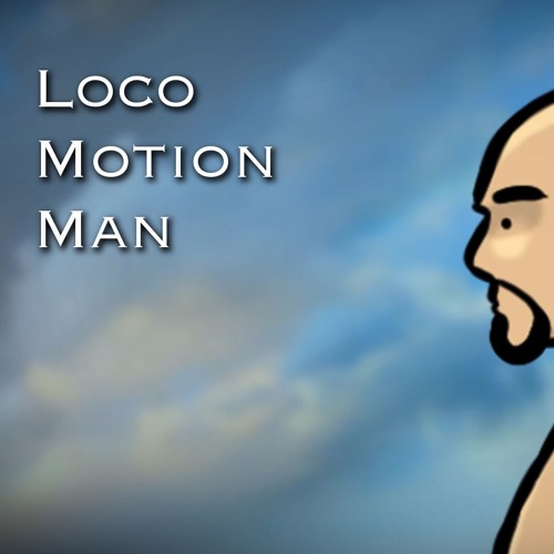 Loco Motion Man