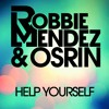 Robbie Mendez & Osrin - Help Yourself (Original Mix) #1 @Spinnin' Talent Pool