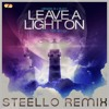 Henrik B & Rudy - Leave A Light On (Steello Remix)
