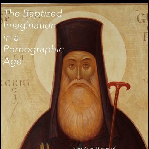 The Baptized Imagination in a Pornographic Age