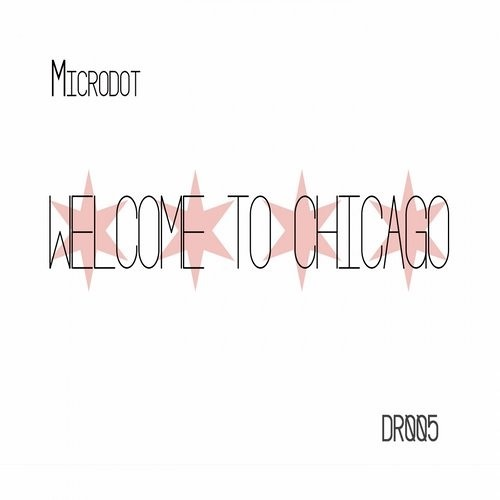 Microdot - Welcome To Chicago