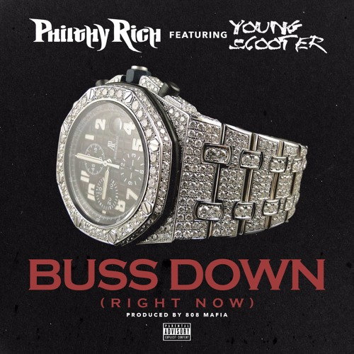 Philthy Rich ft. Young Scooter – Buss Down