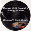 ELO - Ticket To The Moon (NikiforoFF Uplift Remix)PREVIEW