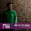 Lovecast Episode 123 - Jelly For The Babies [Musicis4Lovers.com]