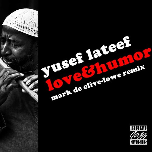 Yusef Lateef - Love & Humor (Mark de Clive-Lowe remix)