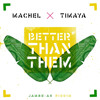 Machel Montano X Timaya - Better Than Them (Jambe-An Riddim)