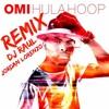 OMI - Hula Hoop - Jordan Lorenzo Cover( DJ Raul Original Remix)