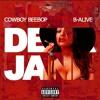 Cowboy Beebop & B-Alive - Can't Wait