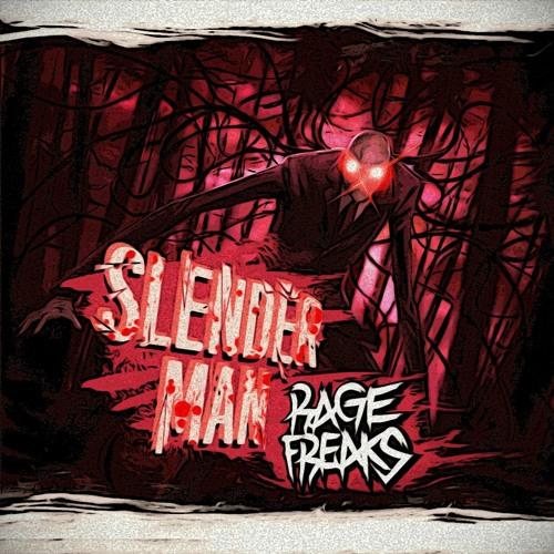 RageFreaks - SlenderMan (Original Mix)