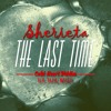 Download The Last Time. Cold Heart Riddim (Big Yard Music) Mp3