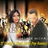 Whitney Houston ft. George Michael: If I Told U That (2016 Pop Remix)