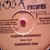 FUERTES GUERREROS( STRONG WARRIORS)Dub sample