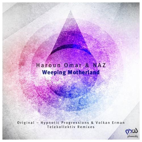 Haroun Omar, NAZ - Weeping Motherland (Original Mix)