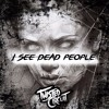 I See Dead People (Original Mix) (Click Free Download)