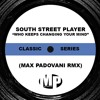 SOUTH STREET PLAYER - WHO KEEPS CHANGING YOUR MIND (Max Padovani Rmx)