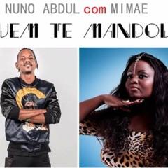 Nuno Abdul feat. Mimae - Quem Te Mandou [2016]