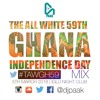 Dj Paak - Ghana Independence mix #tawgh59 Mix #GH59 GH59