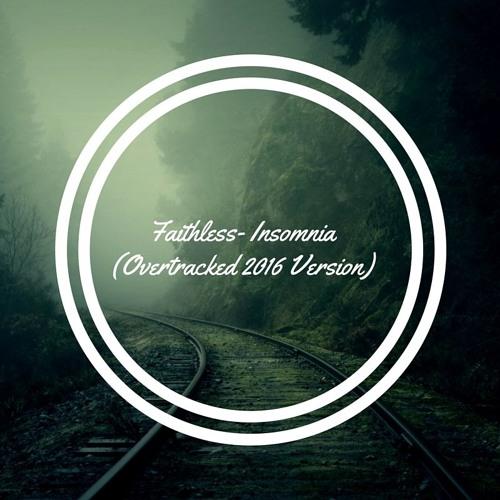 Faithless - Insomnia (Overtracked 2016 Version)