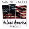 M&N Party Music- Valami Amerika /Bon Bon cover/