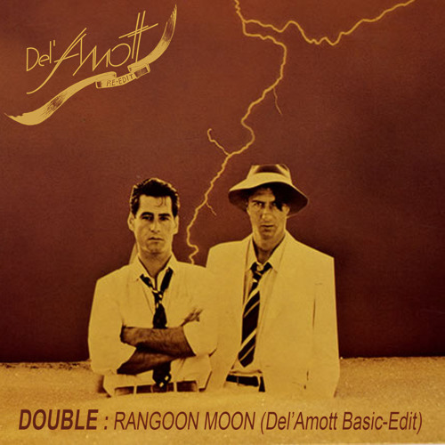 Double : Rangoon Moon (Del Amott Basic Edit)