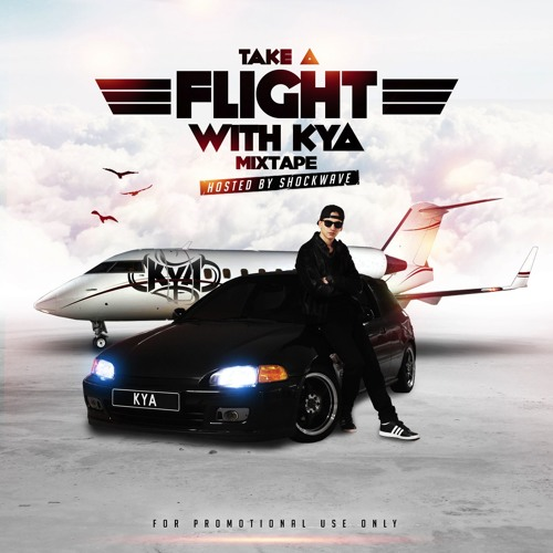 DJ Kya - Take A Flight With Kya Mixtape Hosted By Shockwave (OUT NOW)