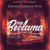 Download Ozuna Ft. Luigi 21 Plus - Me Reclama (Remix By. DJ Yampi 593)2016 Mp3