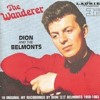 Dion and The Belmonts Wanderer