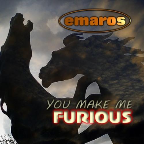 You Make Me Furious