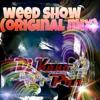 Weed Show (Original Mix) - Dj Kano Pro 2016!.mp3