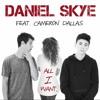Daniel Skye- All I Want is You