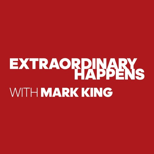 Ep 0: Introduction to Extraordinary Happens: Mark King Shares Vision for Show