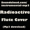 Radioactive - flute cover