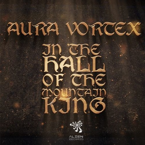 Aura Vortex - In The Hall Of The Mountain King | Free Download