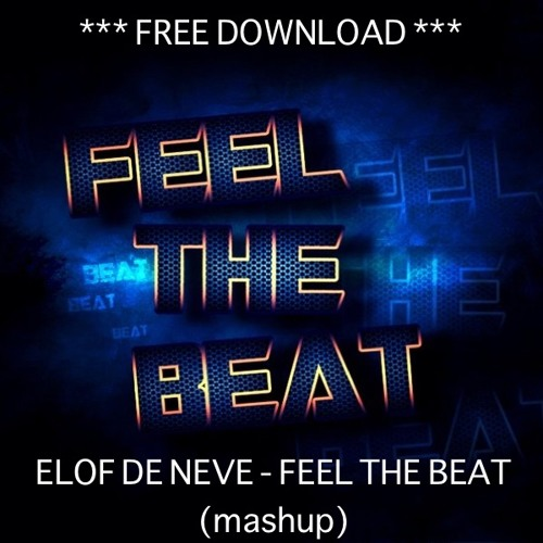 Elof de Neve - Feel the beat (mashup)