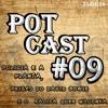 PotCast #09 - Prisão do David Bowie, Polícia Cultivando E Kalifa quer Maconha