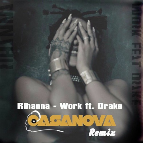 Rihhana 2016 Work V2 - (Casanova Remix Preview)