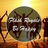 The Flash Royale - Be Happy - Song Author Gagi Meskhi