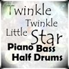Twinkle Twinkle Little Star - Piano Bass Halfdrums 01 - Numi Who?