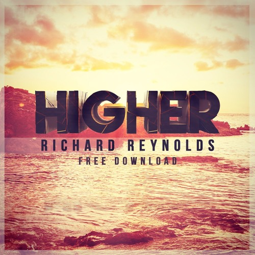 Richard Reynolds - Higher (Original Mix)