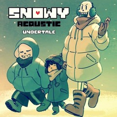 Snowy (Acoustic Guitar Version) Undertale: By Streetwise Rhapsody