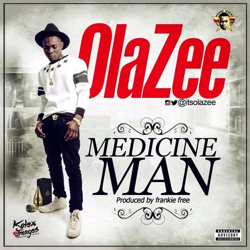 OlaZee- Medicine Man