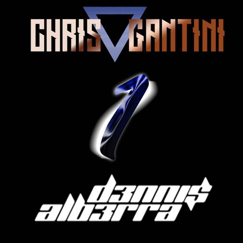 Chris Gantini & D3nnis Alb3rra - One (Original Mix)[Free Download]