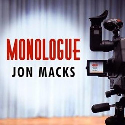 MONOLOGUE By Jon Macks, Read By Johnny Heller