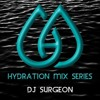 Hydration Mix Series No. 1 - DJ Surgeon