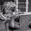 Finally Free To Say - Dante Feat. Daz Chadwick