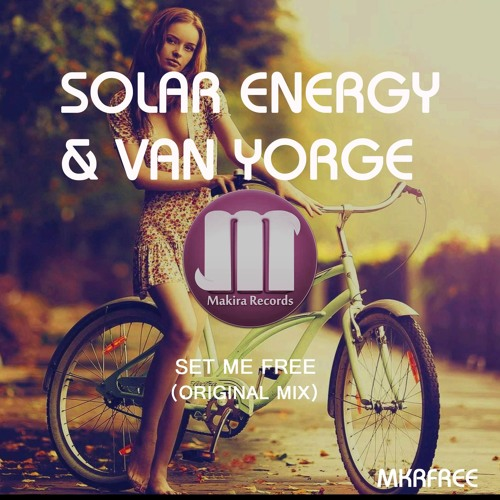 Solar Energy & Van Yorge - Set Me Free (original mix) free download