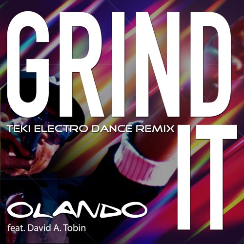 "Olando - ""Grind It"" Remix Final MP3 Teki Electro Mix"