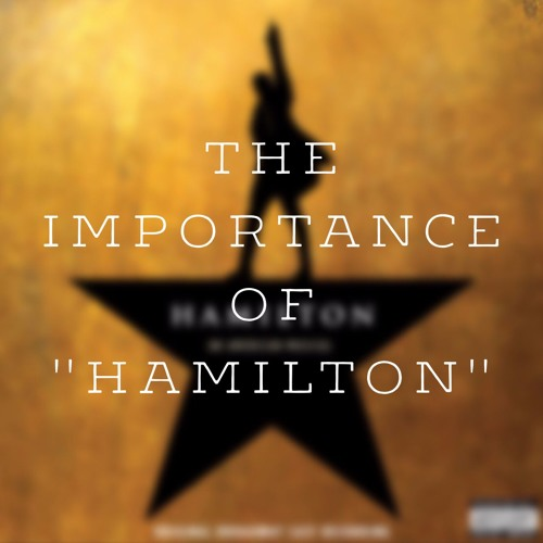 "The Importance of ""Hamilton"""