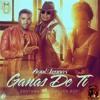 Ganas De Ti - ZION & LENNOX ( DJ LAUUH )